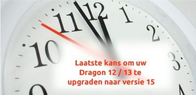 De laatste kans om uw Dragon versie 12 of 13 te upgraden naar 15